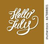 hello july lettering print.... | Shutterstock .eps vector #667888801