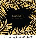 background glitter gold palm... | Shutterstock .eps vector #668014627