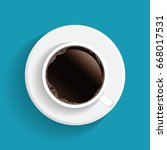 realistic top view black coffee ... | Shutterstock .eps vector #668017531