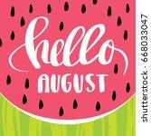 hello august watermelon... | Shutterstock .eps vector #668033047