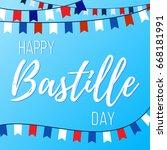 happy bastille day  vector... | Shutterstock .eps vector #668181991