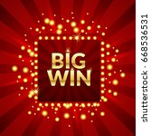 big win glowing banner eps 10... | Shutterstock .eps vector #668536531
