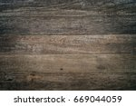 old wood background textured | Shutterstock . vector #669044059