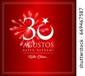 30 agustos zafer bayrami vector ... | Shutterstock .eps vector #669467587