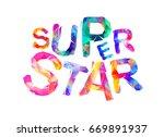 super star. vector inscription... | Shutterstock .eps vector #669891937
