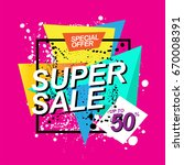 super sale and discounts up to... | Shutterstock .eps vector #670008391