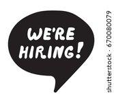 we're hiring  vector lettering  ... | Shutterstock .eps vector #670080079