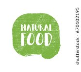 natural food letters in grunge... | Shutterstock .eps vector #670102195