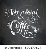 coffee quote on the chalk board.... | Shutterstock . vector #670177624