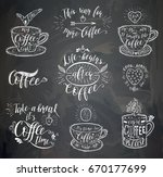 coffee quote on the chalk board.... | Shutterstock . vector #670177699