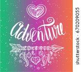 adventure hand drawn lettering  ... | Shutterstock .eps vector #670209055