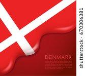 denmark flag on creamy liquid... | Shutterstock .eps vector #670306381