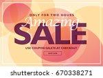 amazing sale banner template...   Shutterstock .eps vector #670338271