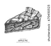 hand drawn piece of apple pie... | Shutterstock .eps vector #670450525