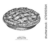 hand drawn apple pie with ink... | Shutterstock .eps vector #670450564