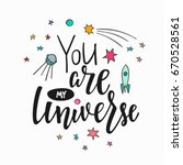 you are my universe love... | Shutterstock .eps vector #670528561
