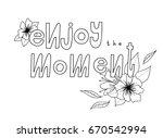 enjoy the moment  inspirational ... | Shutterstock .eps vector #670542994