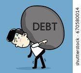 business men bearing debt .... | Shutterstock .eps vector #670580014