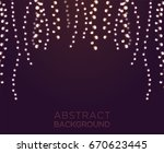 light garlands on dark... | Shutterstock .eps vector #670623445
