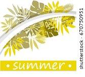 trendy tropical leaves vector... | Shutterstock .eps vector #670750951