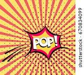 comic speech bubbles with text... | Shutterstock .eps vector #670834099