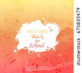 welcome back to school concept ... | Shutterstock .eps vector #670835479