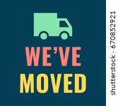 we've moved. flat vector... | Shutterstock .eps vector #670852921