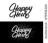 happy hour hand written... | Shutterstock .eps vector #670936264
