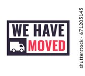 we have moved. badge with truck ... | Shutterstock .eps vector #671205145