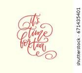 "handwritten phrase ""it's time...   Shutterstock .eps vector #671435401"