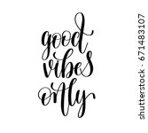 good vibes only black and white ... | Shutterstock .eps vector #671483107