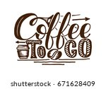 coffee to go hand draw logo... | Shutterstock .eps vector #671628409