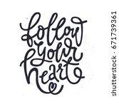 follow your heart   hand drawn... | Shutterstock .eps vector #671739361