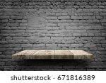 wooden shelf white brick... | Shutterstock . vector #671816389