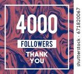 4000 followers a thank you... | Shutterstock . vector #671820067