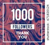 1000 followers a thank you... | Shutterstock . vector #671820124