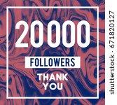 20000 followers a thank you...   Shutterstock . vector #671820127