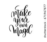 make your own magic  hand... | Shutterstock .eps vector #671967877