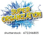 super organization   comic book ... | Shutterstock .eps vector #672246805