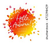 hello  autumn. goodbye summer.... | Shutterstock .eps vector #672298429
