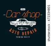 car shop and repair emblem.... | Shutterstock .eps vector #672334801