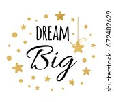 dream big inspiration quote.... | Shutterstock .eps vector #672482629
