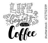 hand lettering coffee  | Shutterstock .eps vector #672752359