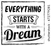 everything starts with a dream... | Shutterstock .eps vector #672779281