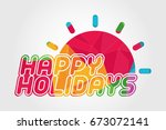 geometrical happy holidays.... | Shutterstock .eps vector #673072141
