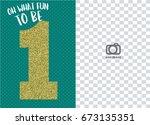 emerald green first birthday... | Shutterstock .eps vector #673135351