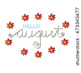 hello august | Shutterstock .eps vector #673343677