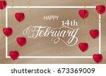 happy valentines day romantic... | Shutterstock . vector #673369009