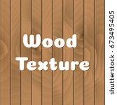 vector realistic wood plank... | Shutterstock .eps vector #673495405