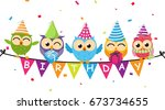 happy birthday card with owl... | Shutterstock . vector #673734655